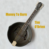 Tim O'brien - Money To Burn