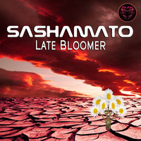 Sashamato - Late Bloomer