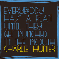 Charlie Hunter - No Money, No Honey