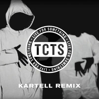 TCTS - Live For Something (Kartell Remix)