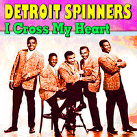 Detroit Spinners - I Cross My Heart