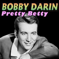 Bobby Darin - Pretty Betty