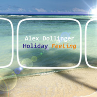 Alex Dollinger - Holiday Feeling