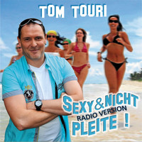 Tom Touri - Sexy & nicht Pleite (Radio Version)