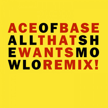 Ace of Base - All That She Wants (Mowlo Remix)