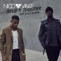 Nico & Vinz - Hold It Together (feat. Willy Beaman)