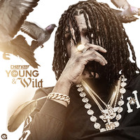 Chief Keef - Young N Wild (Explicit)