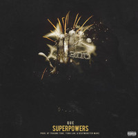 Que - Superpowers (Explicit)
