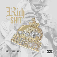 Rich The Kid - Rich The Shit (Explicit)