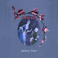 Quincy Jones - Lovely Gifts