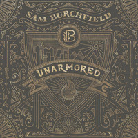Sam Burchfield - Unarmored