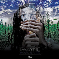 I-Wayne - Music Is Life