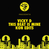Vicky D - This Beat Is Mine - Kon Edits