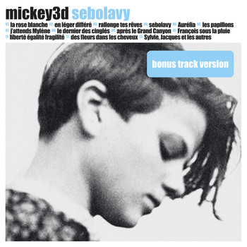 Mickey 3D - Sebolavy (Bonus Track Version)