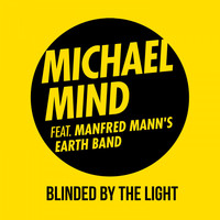 Michael Mind feat. Manfred Mann's Earth Band - Blinded by the Light