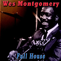 Wes Montgomery - Full House