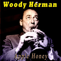 Woody Herman - Apple Honey