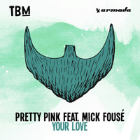 Pretty Pink feat. Mick Fousé - Your Love