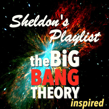 Various Artists - Sheldon's Playlist - 'The Big Bang Theory' Inspired