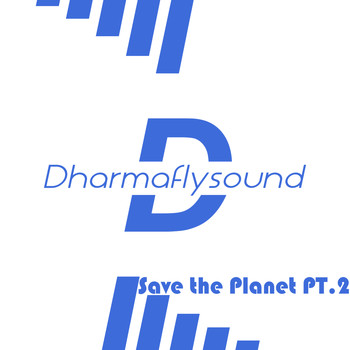Dharmaflysound - Save the Planet pt. 2