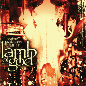 Lamb Of God - As The Palaces Burn (Explicit)
