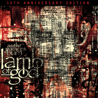Lamb Of God - As The Palaces Burn (10th Anniversary Edition [Explicit])