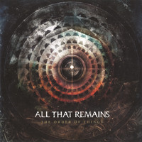 All That Remains - The Order Of Things (Explicit)
