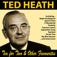 Ted Heath - Tea for Two and Other Favourites