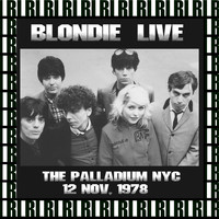 Blondie - The Palladium, New York, November 11th, 1978 (Remastered, Live On Broadcasting)