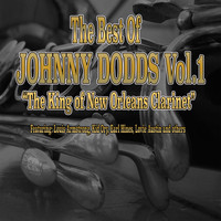 Johnny Dodds - The Best of Johnny Dodds, Vol. 1 (The King of New Orleans Clarinet)