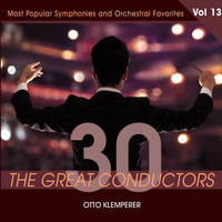 Otto Klemperer - 30 Great Conductors - Otto Klemperer, Vol. 13