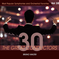 Bruno Walter - 30 Great Conductors - Bruno Walter, Vol. 30