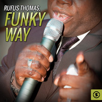 Rufus Thomas - Funky Way
