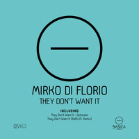 Mirko Di Florio - They Don't Want It