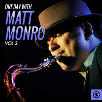 Matt Monro - One Day with Matt Monro, Vol. 3