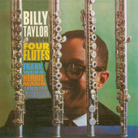 Billy Taylor - With Four Flutes (Remastered)