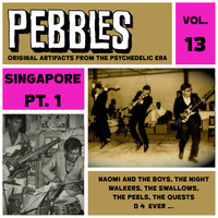 Various Artists - Pebbles Vol. 13, Singapore Pt. 1, Originals Artifacts from the Psychedelic Era