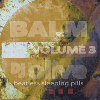 DJ Olive - Balm (Beatless Sleeping Pills) Volume 3