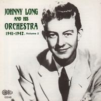 Johnny Long - Johnny Long and His Orchestra - 1941-1942, Vol. 2