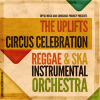 the Uplifts - Circus Celebration