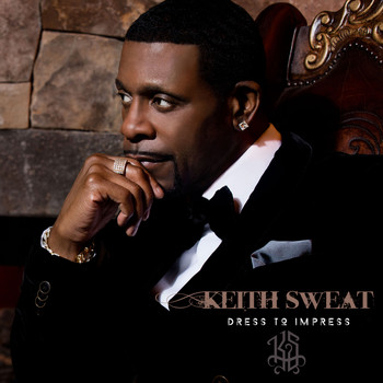 Keith Sweat - Dress To Impress