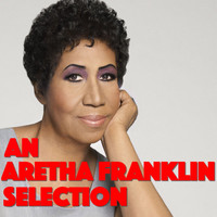 Aretha Franklin - An Aretha Franklin Selection
