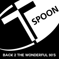 T-Spoon - Back 2 The Wonderful 90's