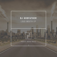 DJ Godfather - Loud Mouth EP