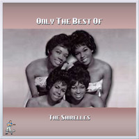 The Shirelles - Only The Best of The Shirelles