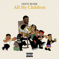 Gucci Mane - All My Children (Explicit)