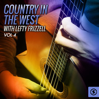 Lefty Frizzell - Country In the West, Vol. 4