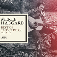 Merle Haggard - Merle Haggard - The Best Of The Capitol Years