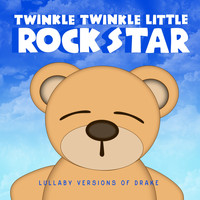 Twinkle Twinkle Little Rock Star - Lullaby Versions of Drake