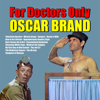 Oscar Brand - For Doctors Only